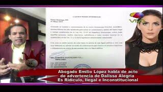 Emlio Lopez dice que acto de advertencia de Dalisa Alegría es ridículo, Ilegal e Inconstitucional