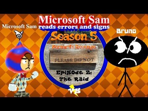 Microsoft Sam reads errors and signs (S5E2): The Raid