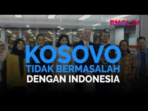 Kosovo Tidak Bermasalah Dengan Indonesia