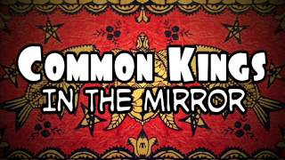 Common Kings - In The Mirror