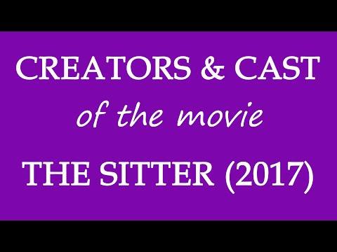 The Sitter (2017) Film Credited Cast & Creators