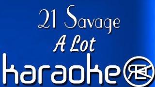 21 Savage - A Lot | Karaoke Lyrics Instrumental with hook (ft J Cole)