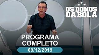 Os Donos da Bola - 09/12/2019 - Programa completo