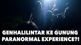 Video GENHALILINTAR KE GUNUNG PARANORMAL EXPERIENCE?! :'( MP3, 3GP, MP4, WEBM, AVI, FLV September 2017