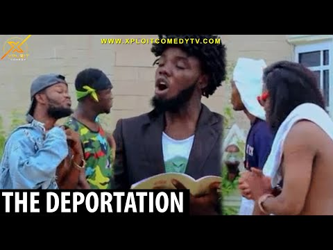 THE DEPORTATION / Adventures Of Akpamu (ep 2) (XPLOIT COMEDY)