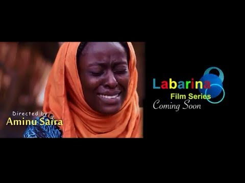 LABARINA FILM SERIES  COMING SOON ON HAUSA EMPIRE TV ONLY  DIRECTED BY AMINU SAIRA