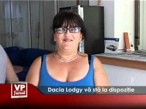 Dacia Lodgy vă stă la dispoziţie
