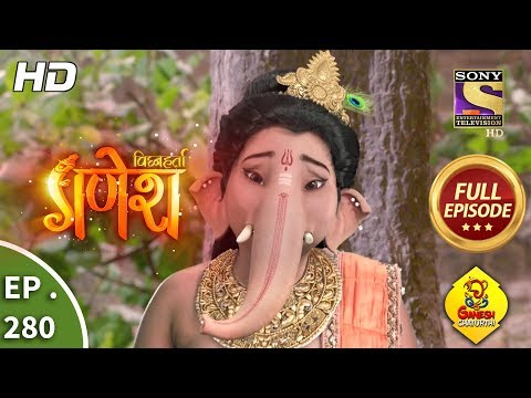 Vighnaharta Ganesh - Ep 280 - Full Episode - 17th September, 2018