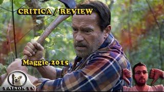 Critica / Review de Maggie 2015 la peor película de Arnold Schawrzenegger
