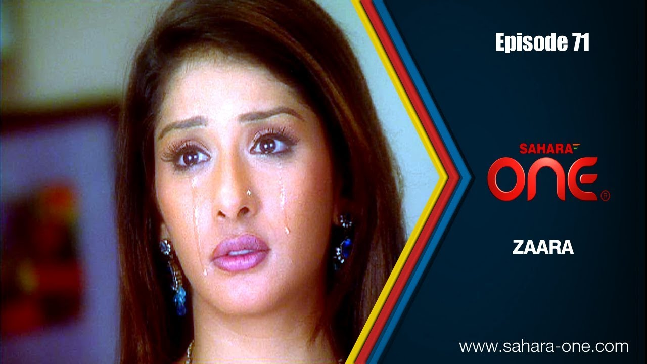 ZAARA || EPISODE -71|| SAHARA ONE || HINDI TV SHOW||