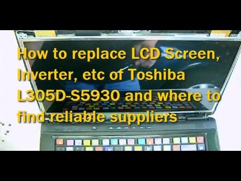 Toshiba - How to replace LCD, Inverter, Hinges of Toshiba L305D S5930 and where to buy replacement parts from reliable supplier http://www.ifixiteasy.com/resource/
