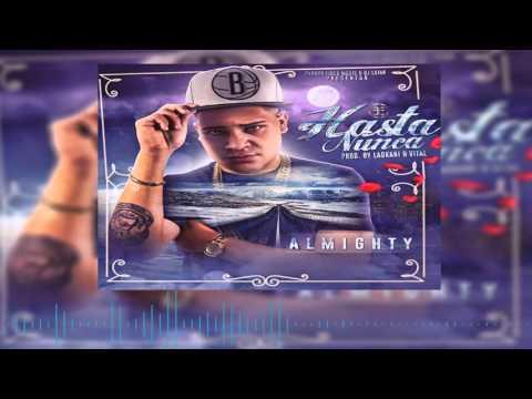 Video Almighty - Hasta Nunca (Version Final) HD download in MP3, 3GP, MP4, WEBM, AVI, FLV February 2017