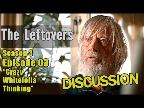 "The Leftovers Discussion - S3E3 ""Crazy Whitefella Thinking"""