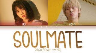 Video ZICO - SoulMate (Feat. IU (아이유)) (Eng/Rom/Han/가사/Lyrics) MP3, 3GP, MP4, WEBM, AVI, FLV Agustus 2018