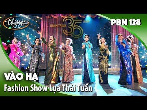 PBN 128 | Vào Hạ - Fashion Show Áo Dài Lụa Thái Tuấn