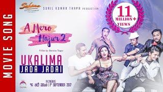 New Nepali Movie -2017/2074 UKALIMA JADA JADAI A Mero Hajur 2 Ft.Samragyee R L Shah,Salin Man Baniya...