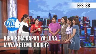 Video [THE OK! SHOW] Kira Kira Kapan Ya Luna Maya Ketemu Jodoh? [28 Januari 2019] MP3, 3GP, MP4, WEBM, AVI, FLV Februari 2019