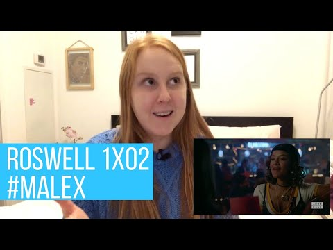 ROSWELL NM 1x02 REVIEW/ REACT & MALEX