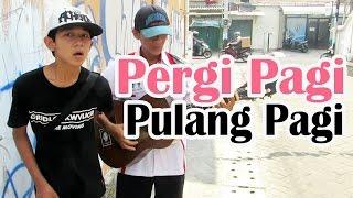 Pergi Pagi Pulang Pagi - Sahrul Setiawan (Cover Pengamen Jalanan Anak dan Ayah Suara Merdu) Part 5