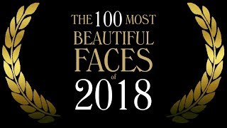The 100 Most Beautiful Faces Of 2018