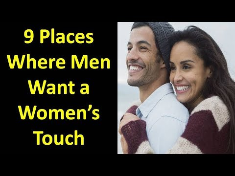 9 Places Men Want To Be Touched By Women