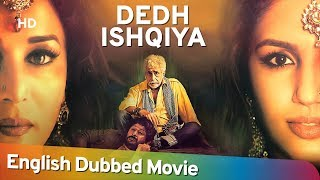 Dedh Ishqiya [2014] HD Full Movie English Dubbed - Madhuri Dixit - Arshad Warsi - Naseeruddin Shah