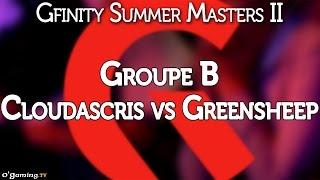 Cloudascris vs Greensheep - Gfinity Summer Masters II - Group Stage - Groupe B - 05/09/15