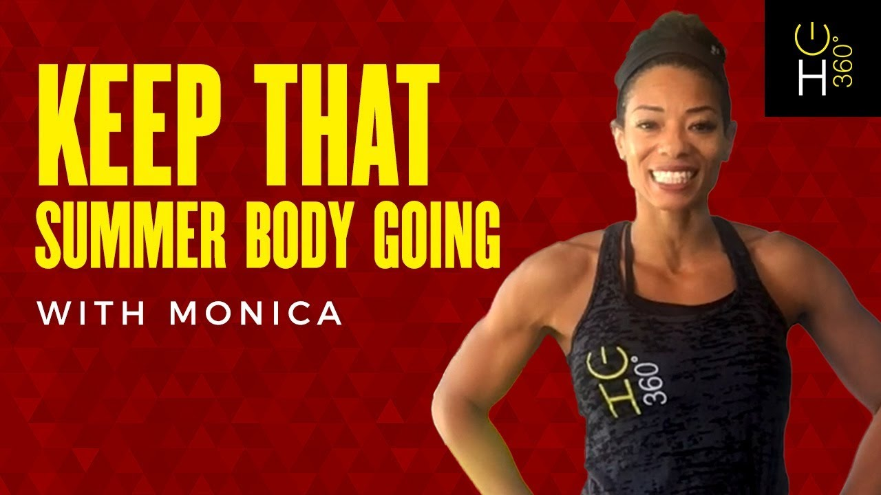 Keep that Summer Body Going with Monica