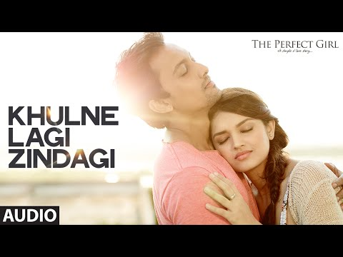 Khulne Lagi Zindagi Full AUDIO Song | The Perfect Girl | T-Series