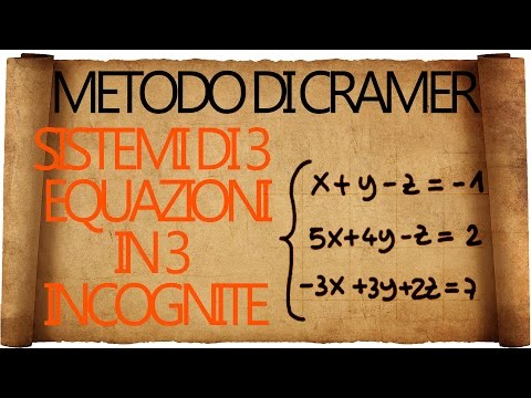 Sistemi : metodo di Cramer e sistemi di 3 equazioni in 3 incognite