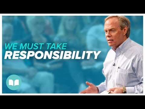 We Must Take Responsibility - Andrew Wommack
