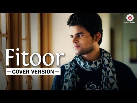 Fitoor - Cover Version | Ayushmaan Titoria | Swana