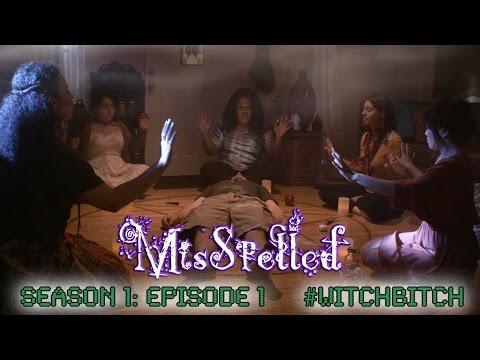 MisSpelled - Episode 1: #WitchBitch
