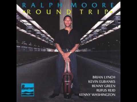 Ralph Moore – Round Trip (Full Album)