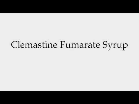 How to Pronounce Clemastine Fumarate Syrup