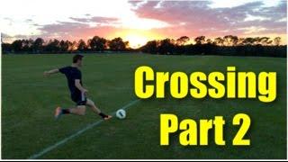 Crossing Technique Football | Part 2