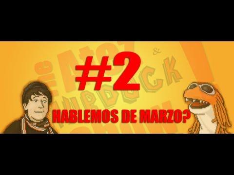 The Atez & Murdock Show # 2  (Hablemos de Marzo)