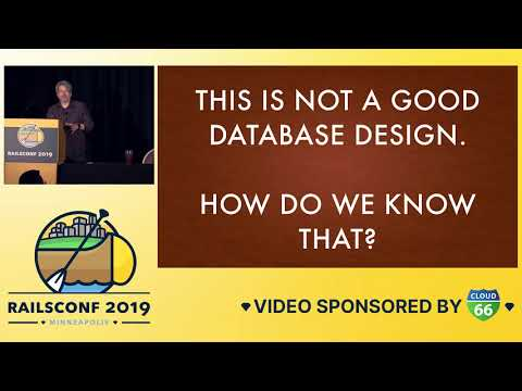 RailsConf 2019 - Database Design for Beginners by David Copeland