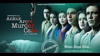 Ankur Arora Murder Case Official Theatrical Trailer