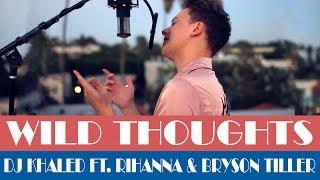 Video DJ Khaled - Wild Thoughts ft. Rihanna, Bryson Tiller MP3, 3GP, MP4, WEBM, AVI, FLV Januari 2018