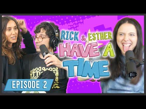 Rick Glassman & Esther Povitsky Have a Time: Episode 2