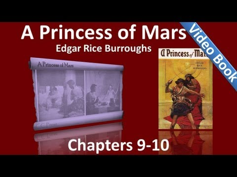 Video Chapters 09 - 10 - A Princess of Mars by Edgar Rice Burroughs download in MP3, 3GP, MP4, WEBM, AVI, FLV January 2017