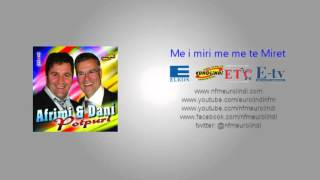 Dani&Afrimi - Po vjen nusja mashallah (Eurolindi&ETC)