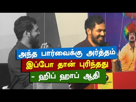 I am now understanding for that view : Hiphop Tamizha Adhi [Part 1]