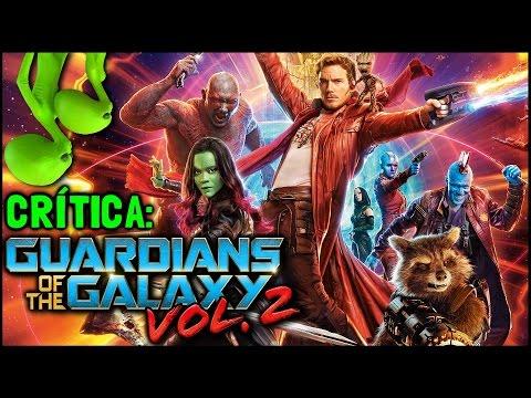 GUARDIÕES DA GALÁXIA VOL. 2 (Guardians of the Galaxy Vol. 2, 2017) - Crítica