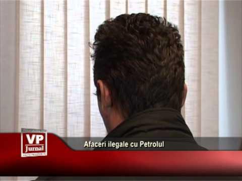 Afaceri ilegale cu Petrolul