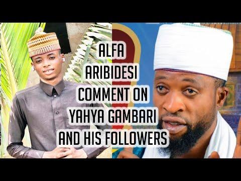 ALFA ARIBIDESI COMMENT ON YAHYA GAMBARI AND HIS FOLLOWERS