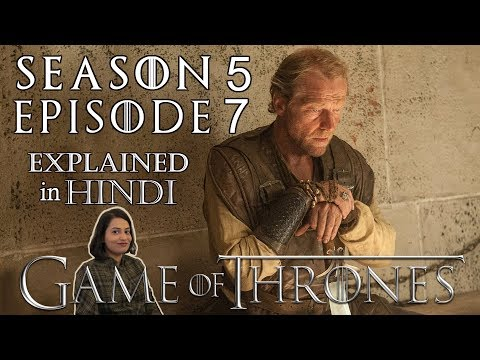 Game of Thrones Season 5 Episode 7 Explained in Hindi