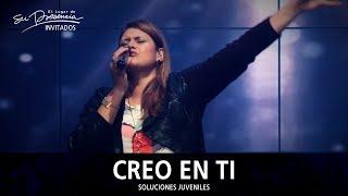Video Soluciones Live & Marcela Gandara - Creo En Ti (Julio Melgar) - El Lugar De Su Presencia MP3, 3GP, MP4, WEBM, AVI, FLV Desember 2018