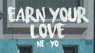 Ne-Yo - Earn Your Love (with Lyrics) (New song May 2017)